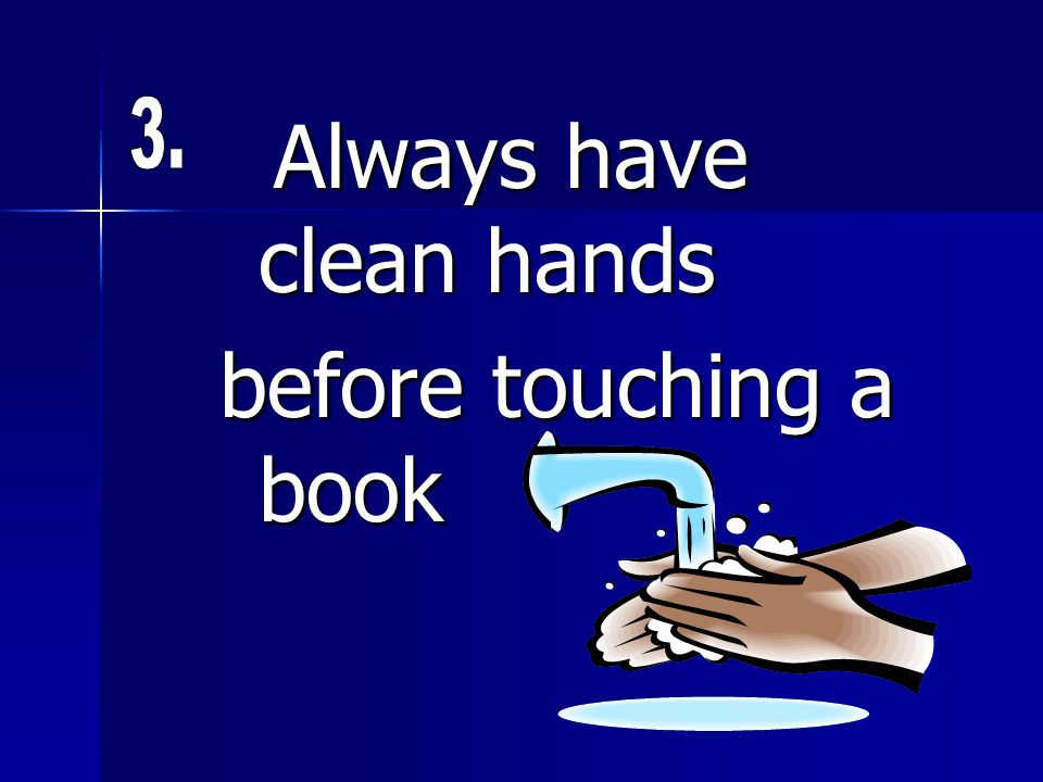 Always have clean hands before touching a book