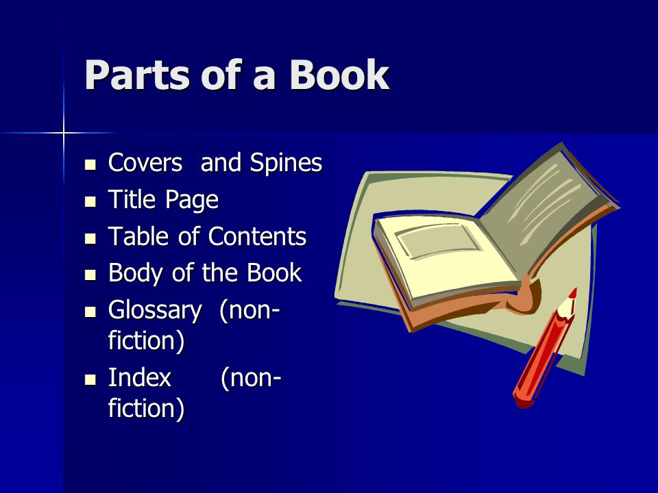 Parts of a Book Covers and Spines Title Page Table of Contents