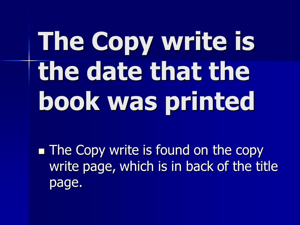 The Copy write is the date that the book was printed