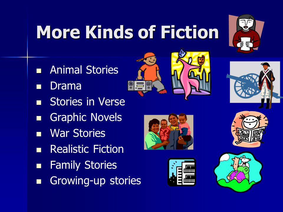More Kinds of Fiction Animal Stories Drama Stories in Verse