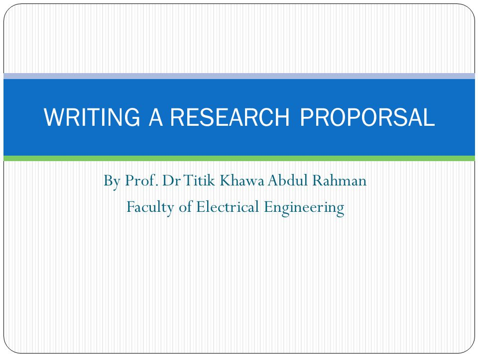 WRITING A RESEARCH PROPORSAL