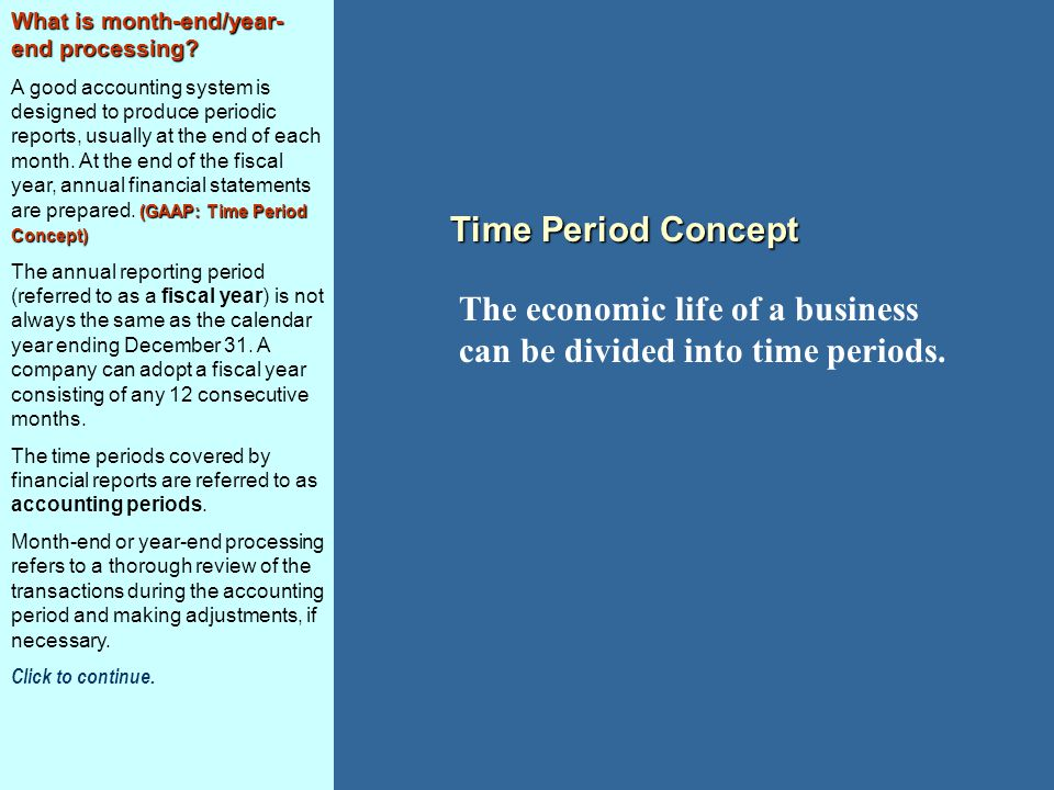 The economic life of a business can be divided into time periods.