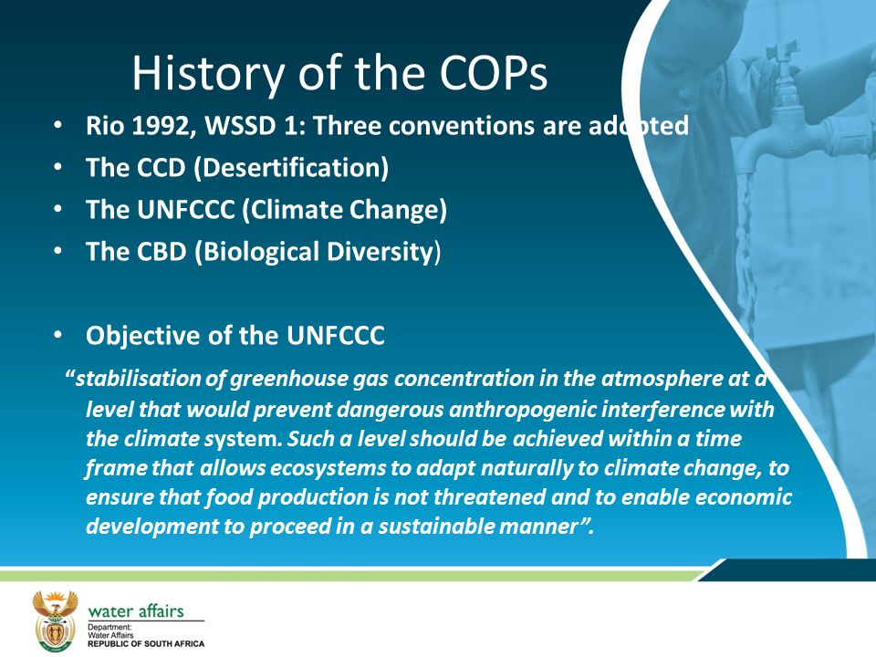 History of the COPs Rio 1992, WSSD 1: Three conventions are adopted