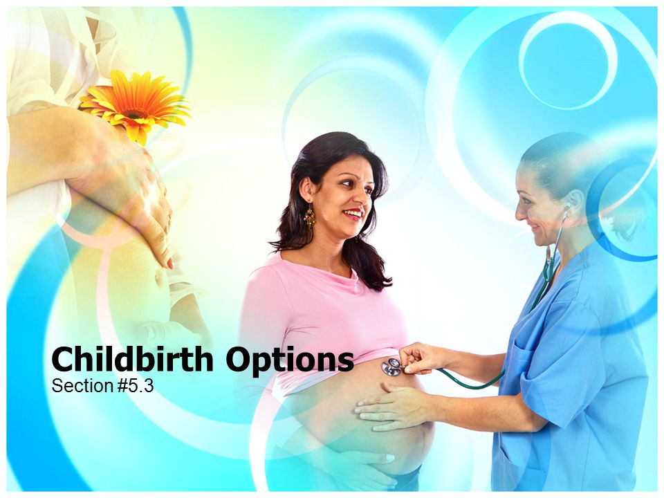 Childbirth Options Section #5.3