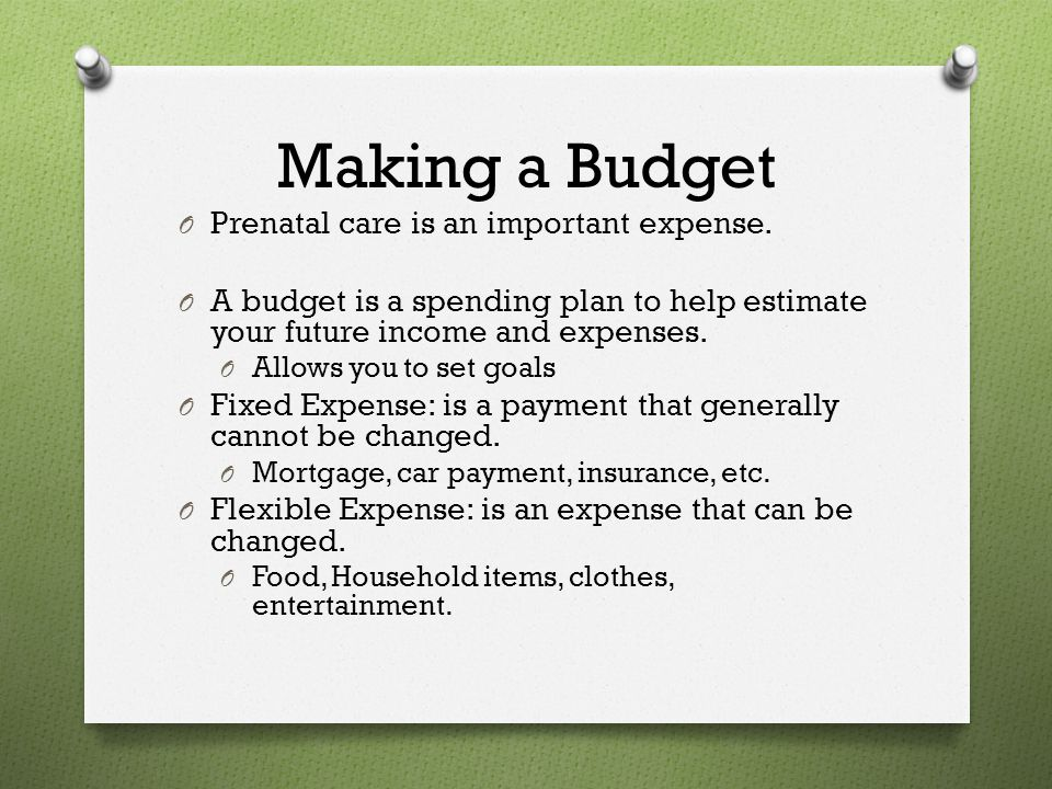 Making a Budget Prenatal care is an important expense.