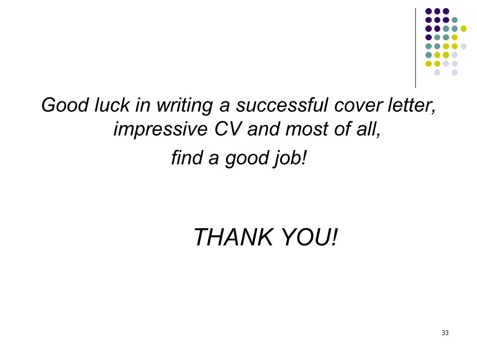 good luck in writing a successful cover letter impressive cv and most of all