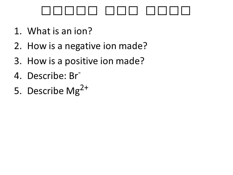 Atoms and Ions What is an ion How is a negative ion made