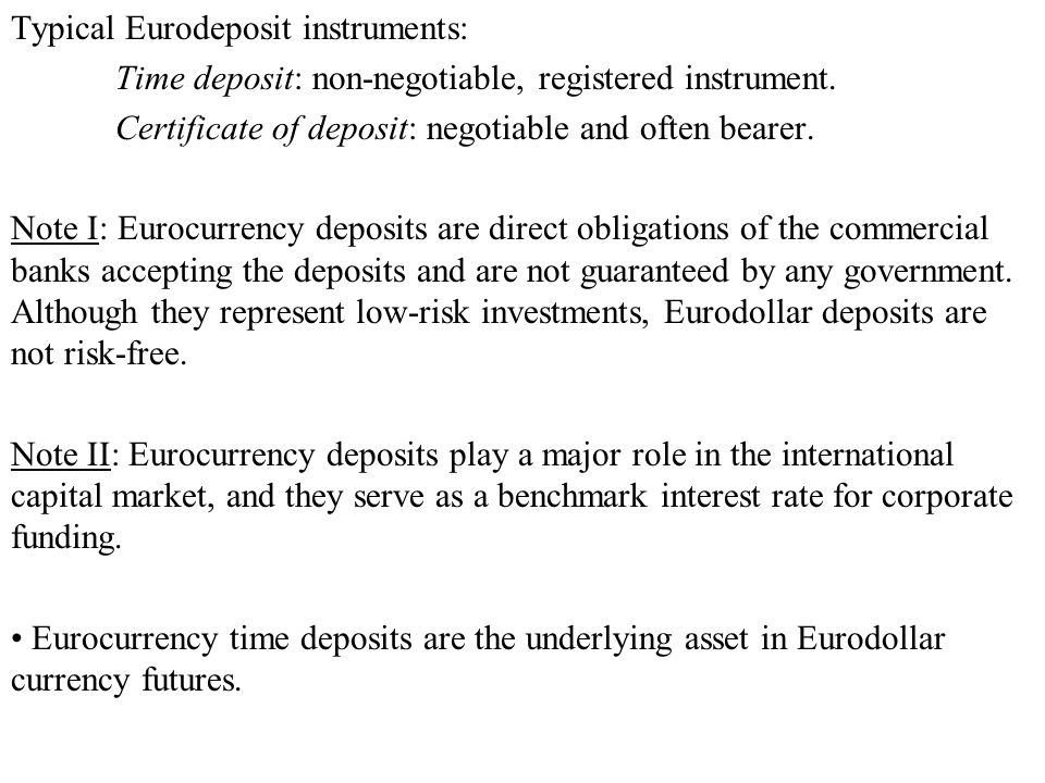 Eurocurrency Futures Time Deposit 3 Typical Eurodeposit Instruments