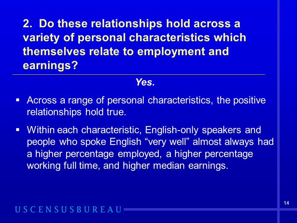 2. Do these relationships hold across a variety of personal characteristics which themselves relate to employment and earnings