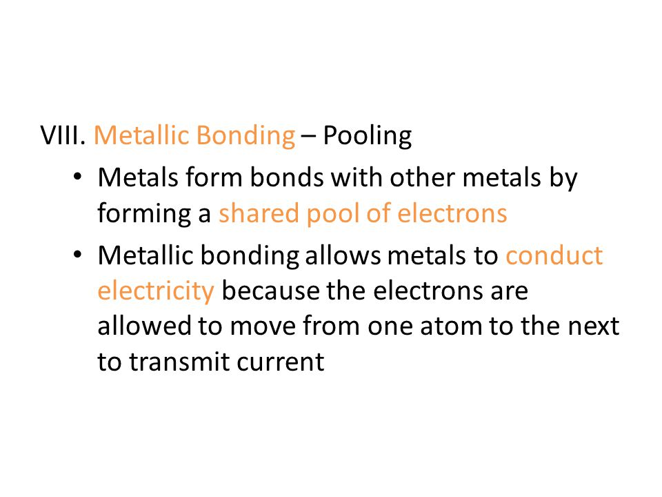 VIII. Metallic Bonding – Pooling