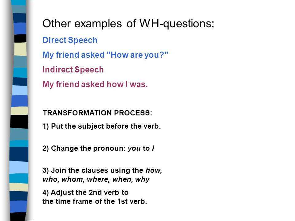 Other examples of WH-questions: