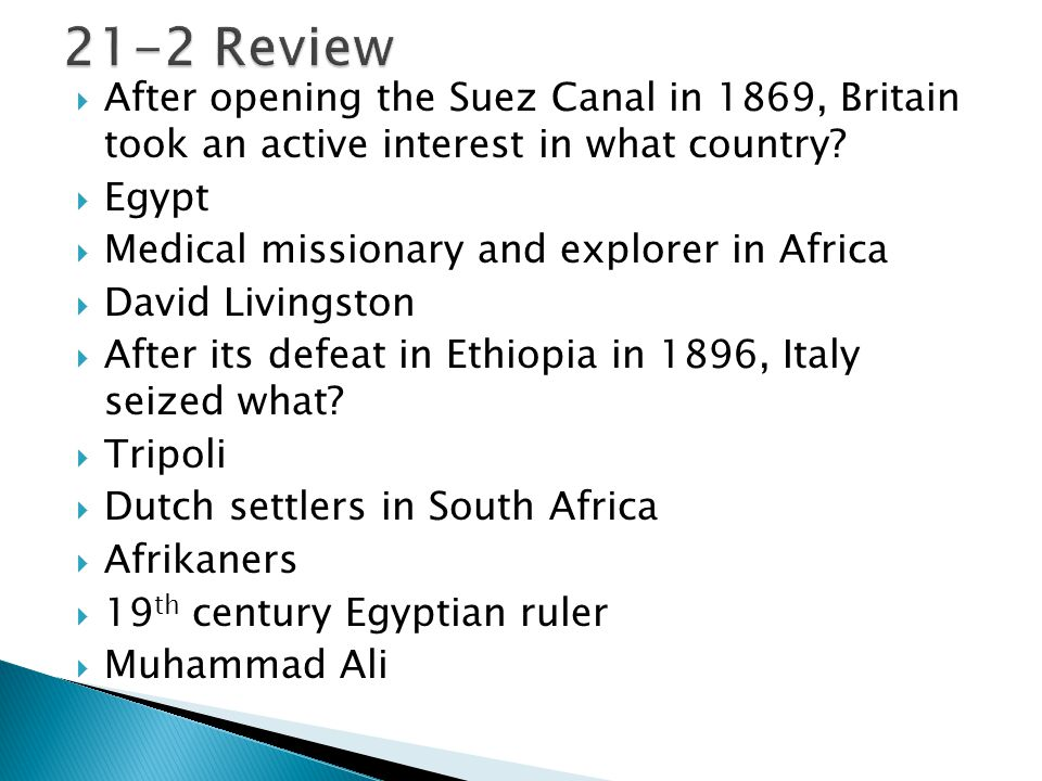 21-2 Review After opening the Suez Canal in 1869, Britain took an active interest in what country