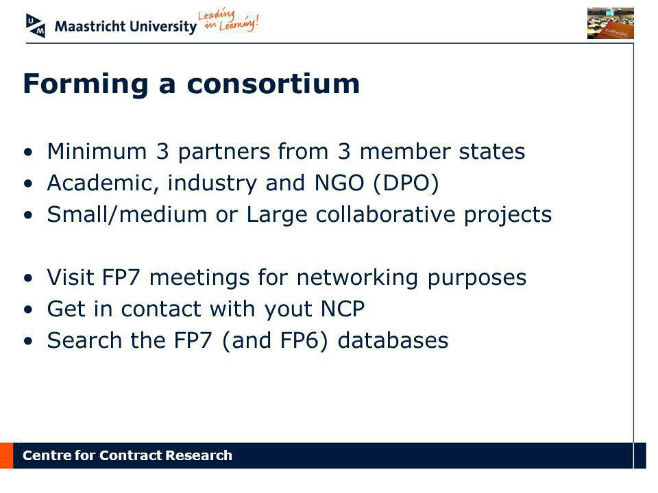 Forming a consortium Minimum 3 partners from 3 member states