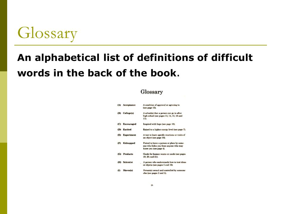 Glossary An alphabetical list of definitions of difficult
