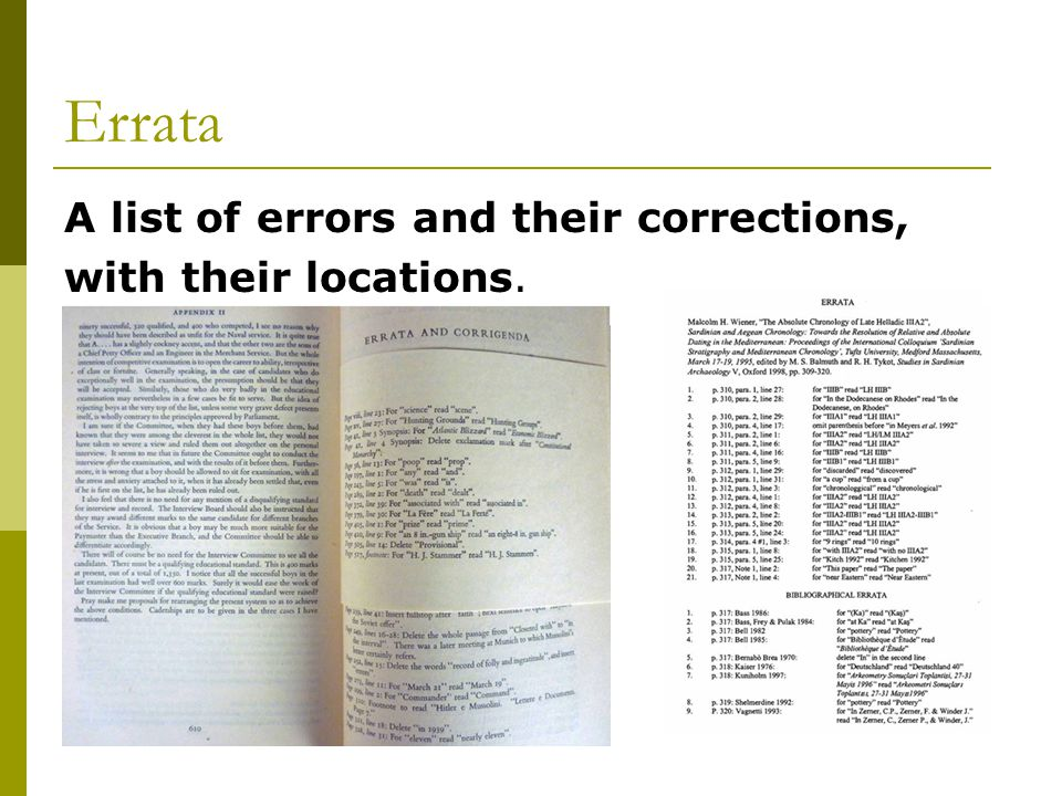 Errata A list of errors and their corrections, with their locations.
