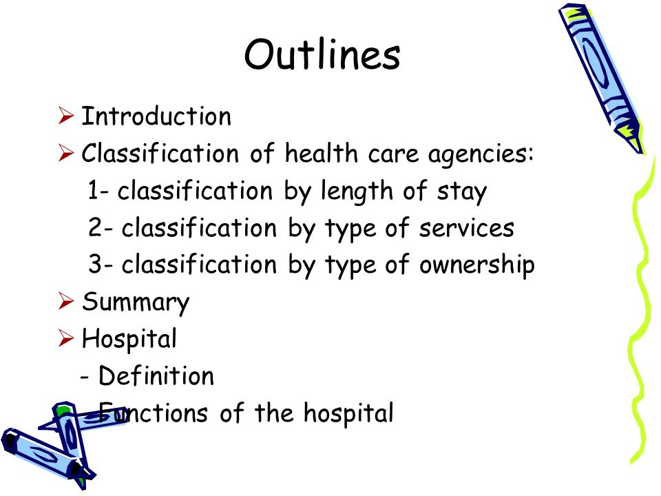 Outlines Introduction Classification of health care agencies: