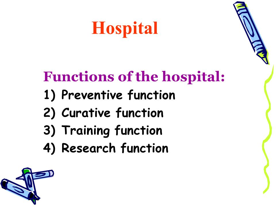 Hospital Functions of the hospital: Preventive function