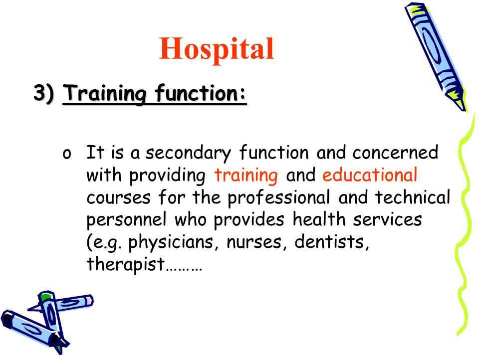 Hospital 3) Training function: