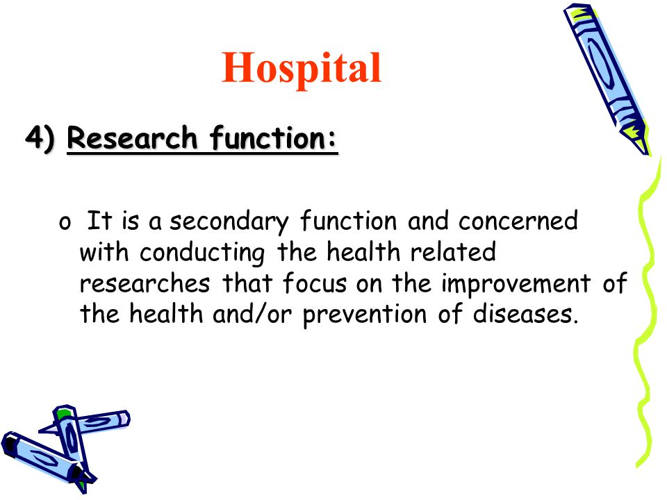 Hospital 4) Research function: