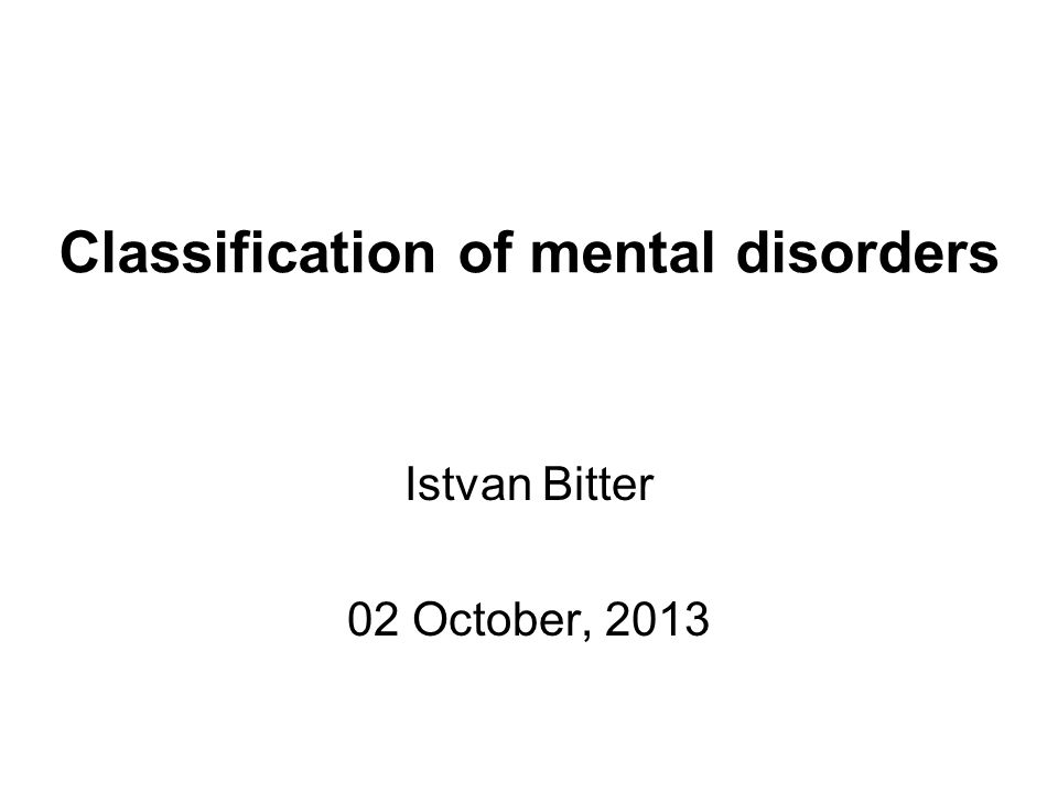 Classification Of Mental Disorders Ppt Download