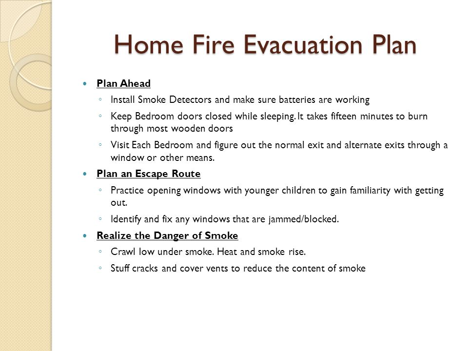 Home Fire Evacuation Plan - ppt video online download Home Fire Safety Evacuation Plan on home fire safety tips, home fire evacuation plan resource, domestic violence safety plan, home disaster plan, home fire safety plan sample, family fire safety plan, fire prevention plan,