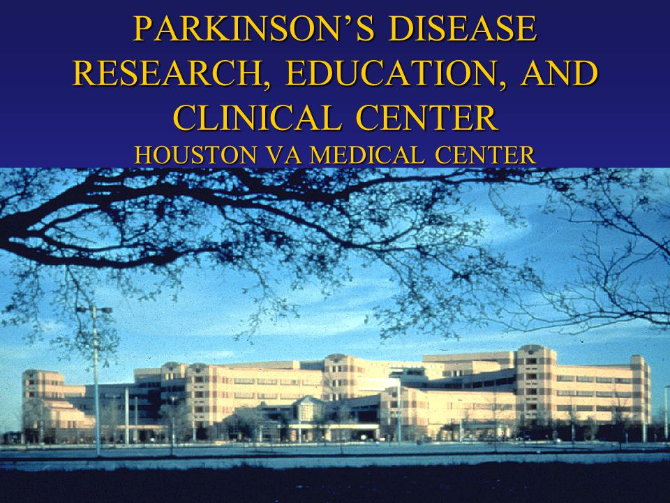 PARKINSON'S DISEASE RESEARCH, EDUCATION, AND CLINICAL CENTER HOUSTON VA MEDICAL CENTER