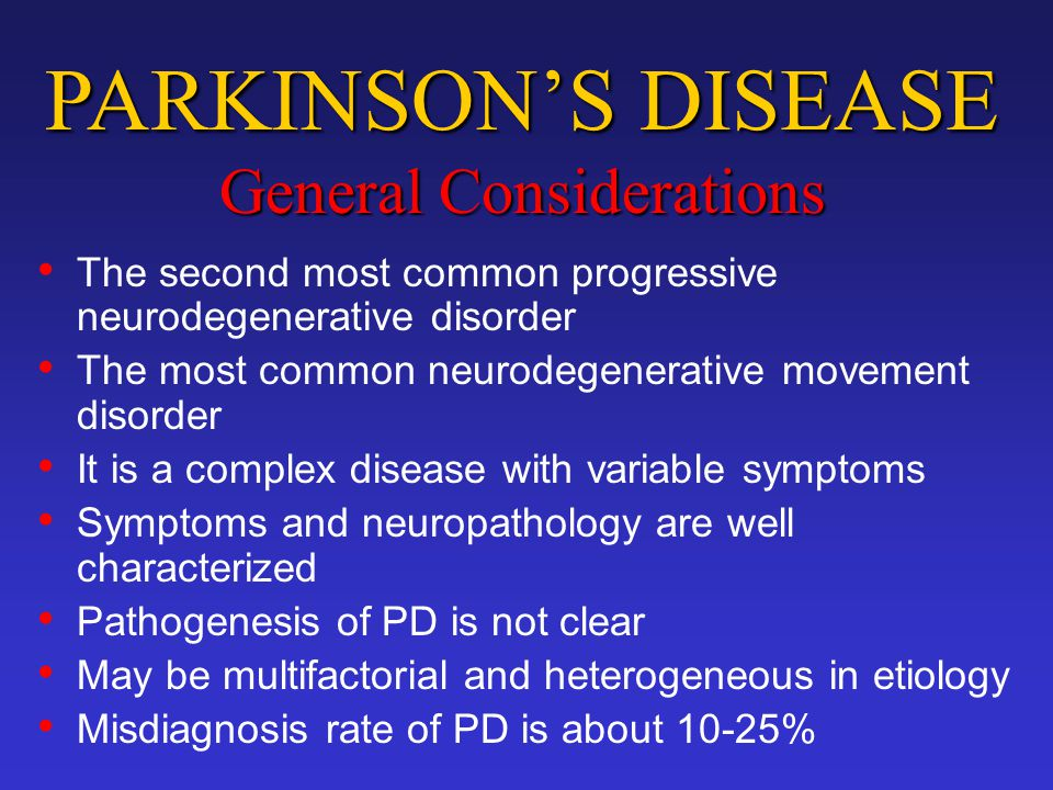 PARKINSON'S DISEASE General Considerations