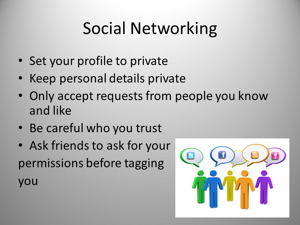 Social Networking Set your profile to private