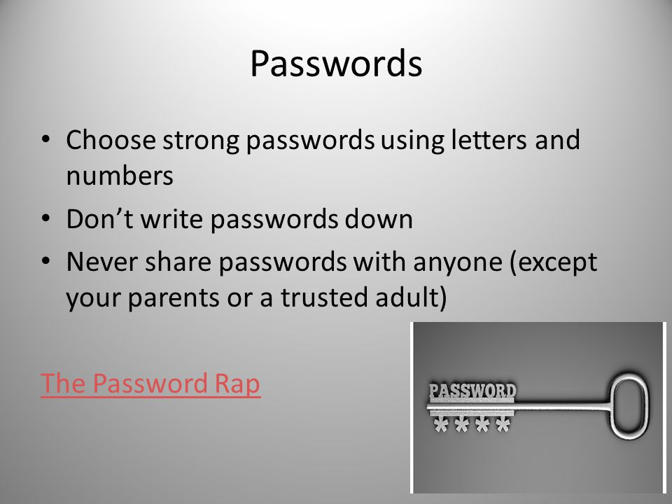 Passwords Choose strong passwords using letters and numbers