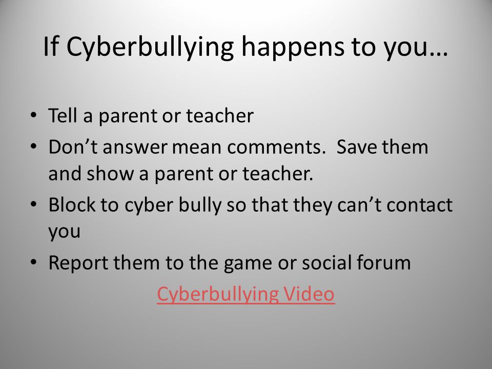 If Cyberbullying happens to you…