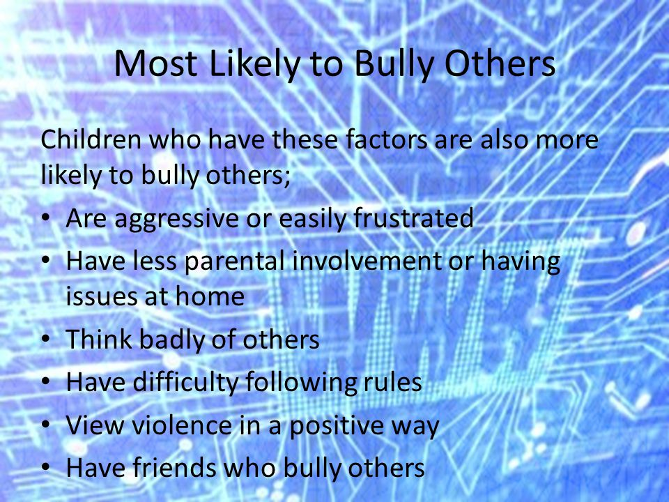 Most Likely to Bully Others
