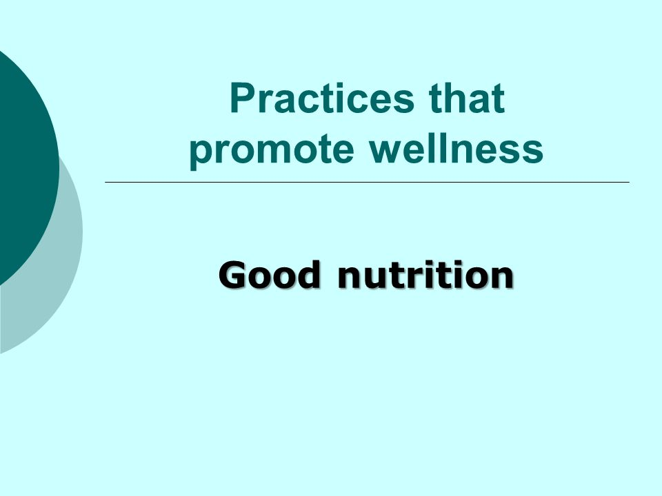 Practices that promote wellness