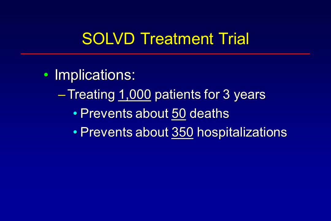 SOLVD Treatment Trial Implications: