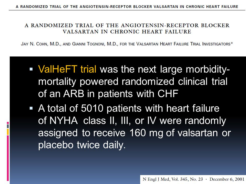 ValHeFT trial was the next large morbidity-mortality powered randomized clinical trial of an ARB in patients with CHF