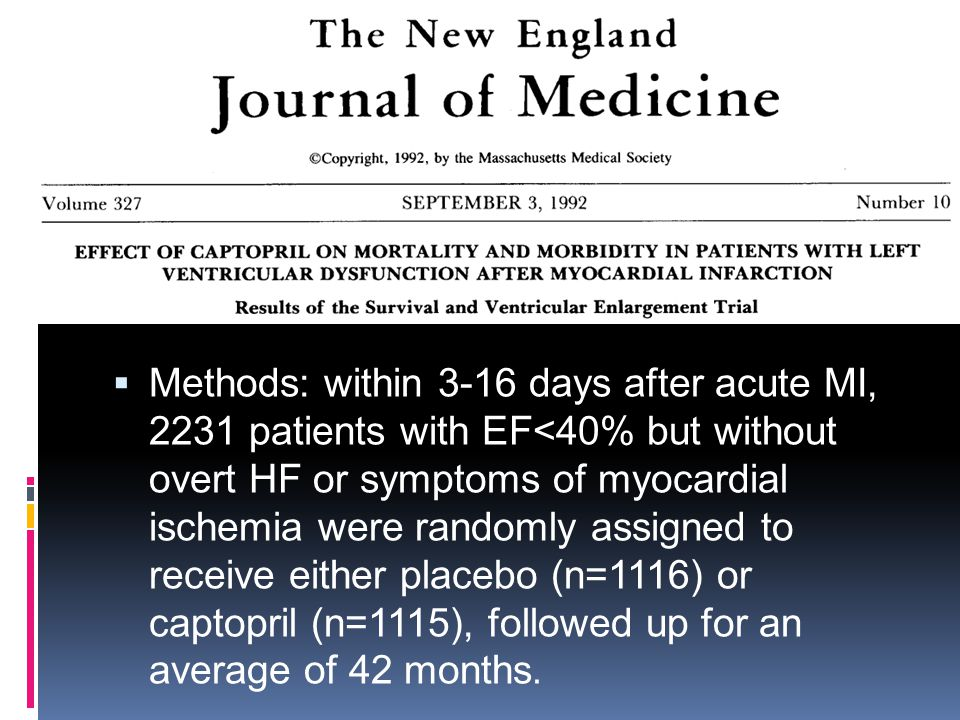 Methods: within 3-16 days after acute MI, 2231 patients with EF<40% but without overt HF or symptoms of myocardial ischemia were randomly assigned to receive either placebo (n=1116) or captopril (n=1115), followed up for an average of 42 months.