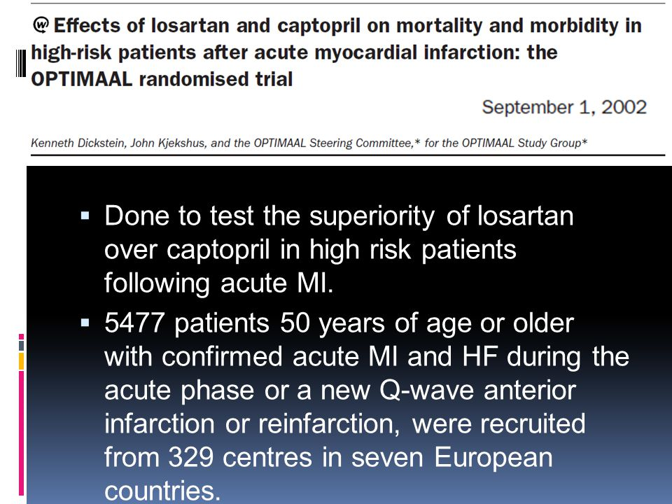 Done to test the superiority of losartan over captopril in high risk patients following acute MI.