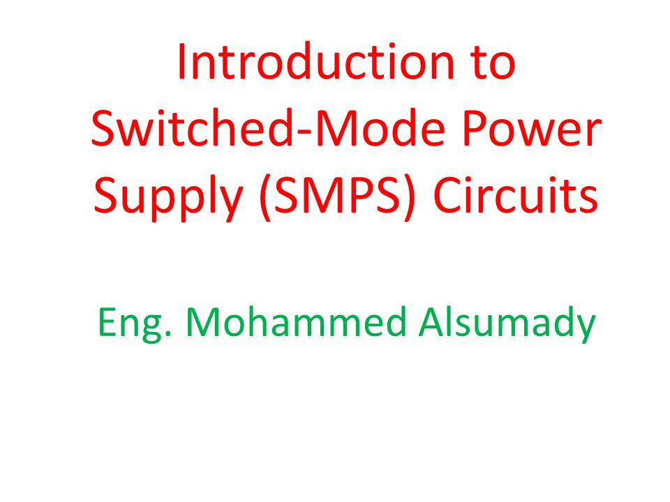 Introduction to Switched-Mode Power Supply (SMPS) Circuits Eng - ppt ...