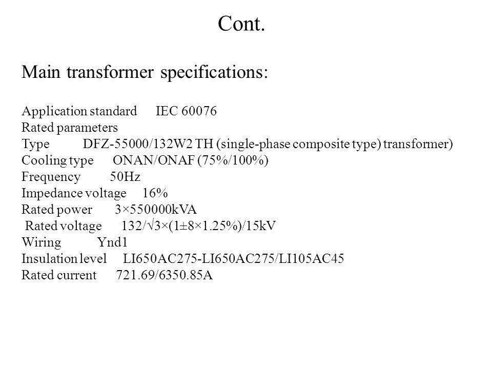 Cont. Main transformer specifications: Application standard IEC 60076