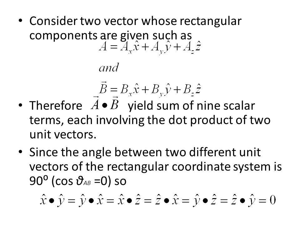 Consider two vector whose rectangular components are given such as
