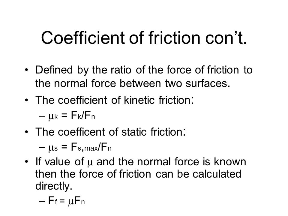 Coefficient of friction con't.