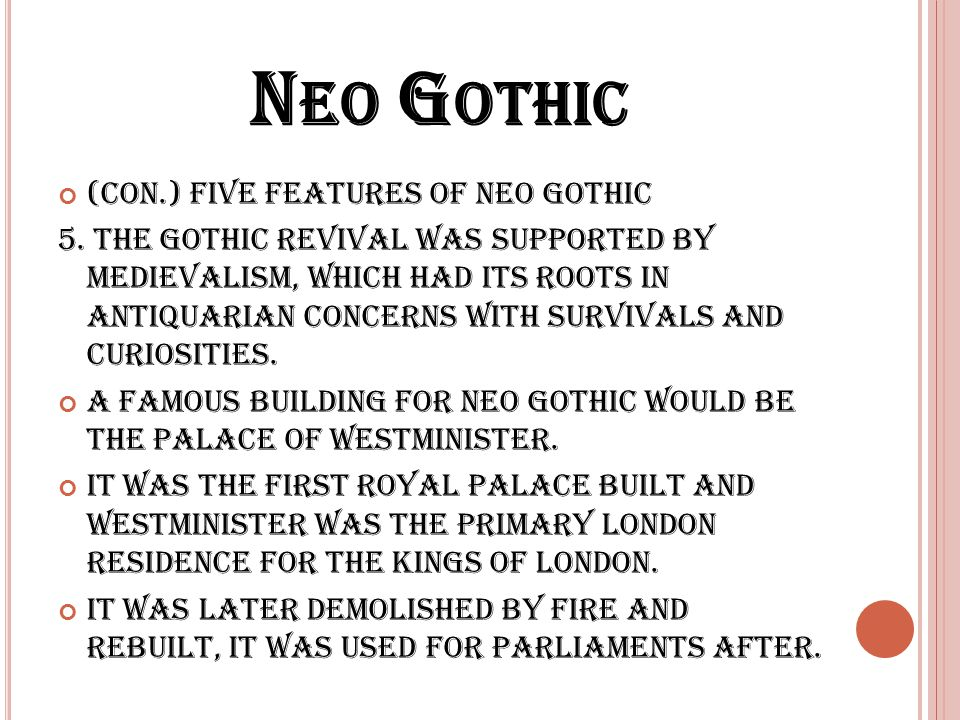Five Features Of Neo Gothic