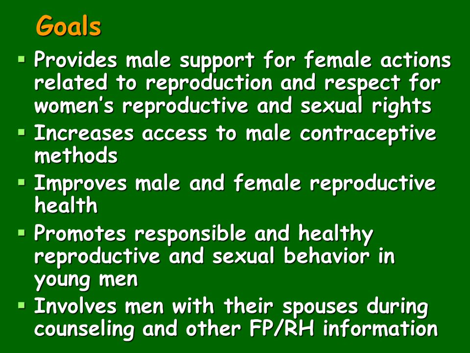 Goals Provides male support for female actions related to reproduction and respect for women's reproductive and sexual rights.