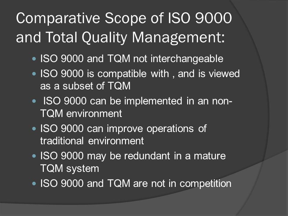 Comparative Scope of ISO 9000 and Total Quality Management: