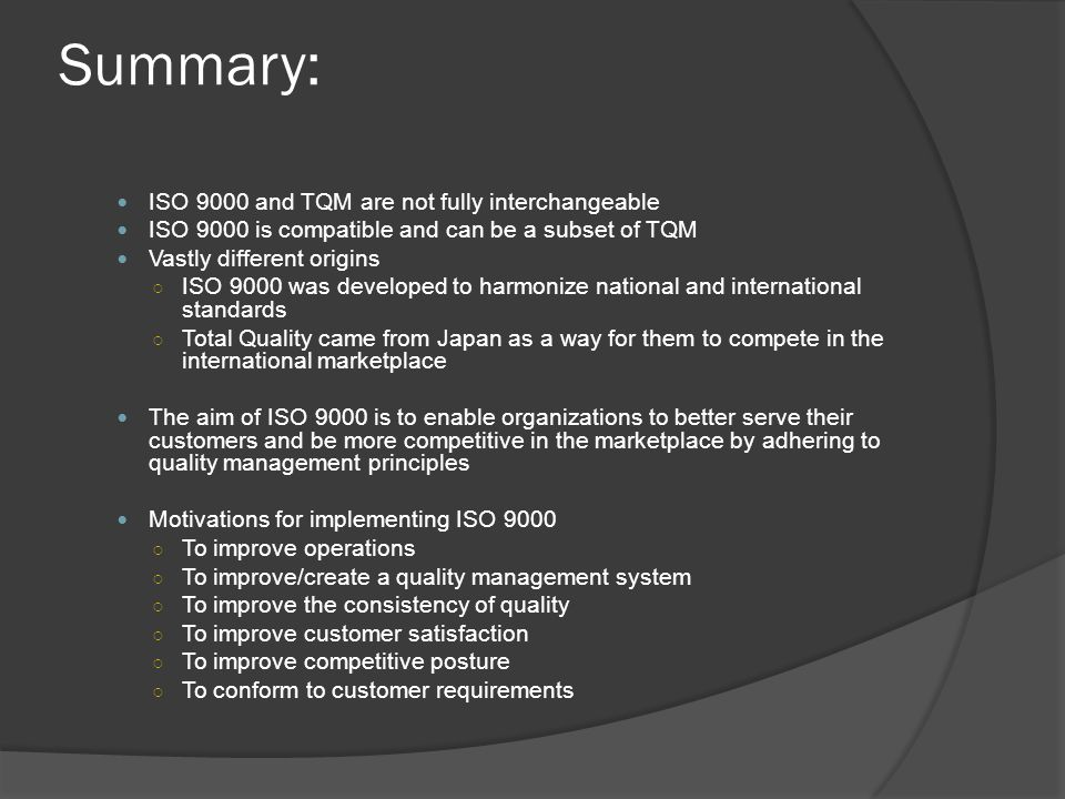 Summary: ISO 9000 and TQM are not fully interchangeable