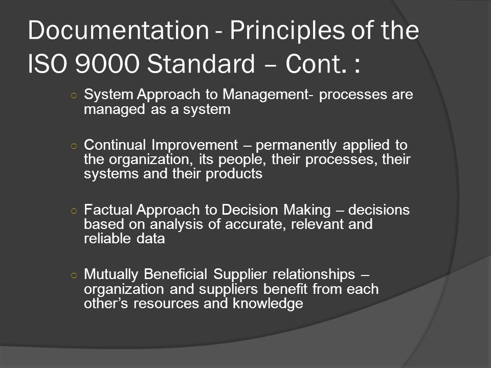 Documentation - Principles of the ISO 9000 Standard – Cont. :
