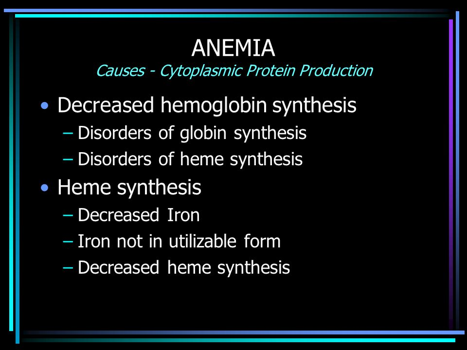 ANEMIA Causes - Cytoplasmic Protein Production