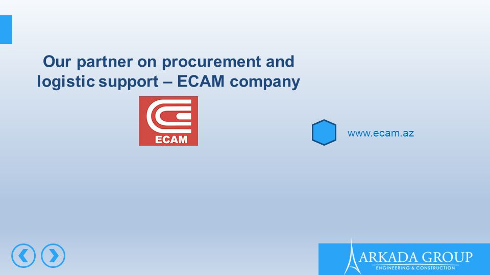 Our partner on procurement and logistic support – ECAM company