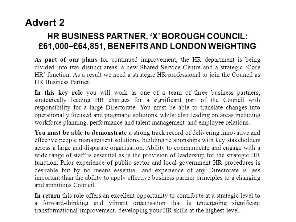 Advert 2 HR BUSINESS PARTNER, 'X' BOROUGH COUNCIL: £61,000–£64,851, BENEFITS AND LONDON WEIGHTING.
