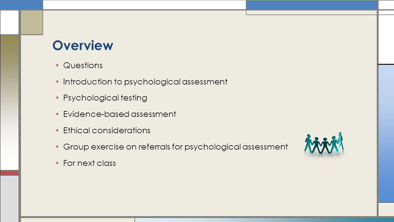 overview of testing and assessment Assessment 101: overview of evaluation by aida khan, phd assessment 101 is a series of three articles about developmental assessments by dr aida khan, clinical psychologist and neuropsychologist and lecturer in the department of brain and cognitive sciences at the massachusetts institute of technology.