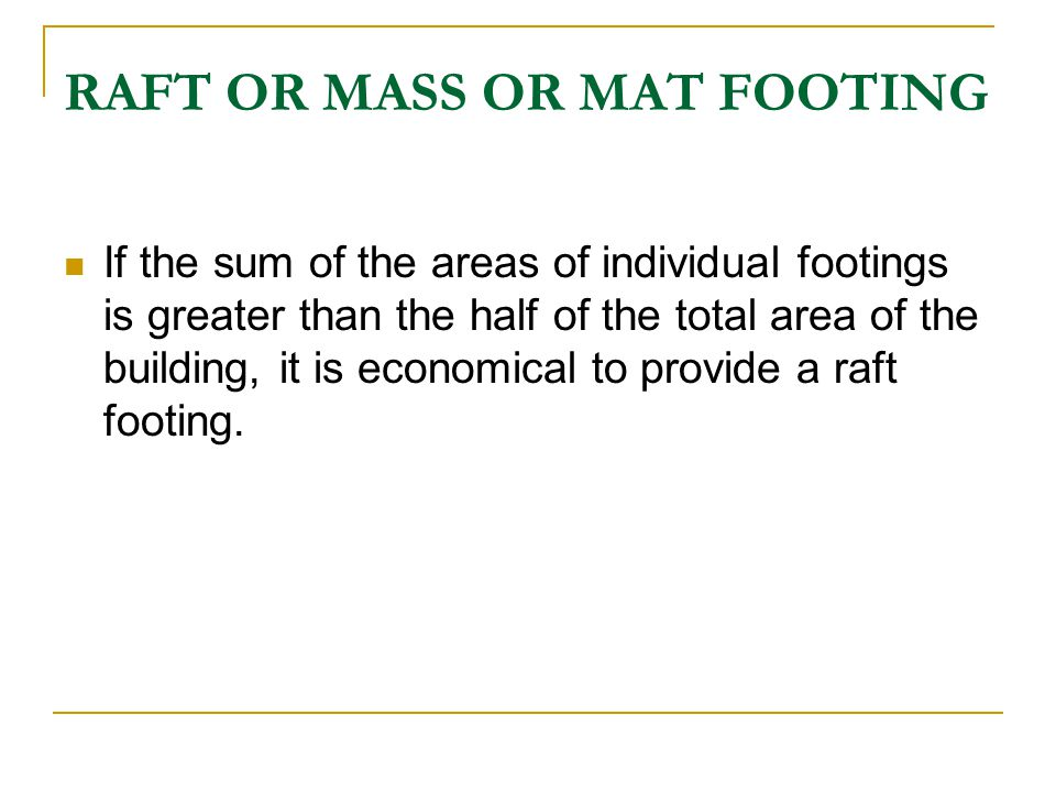 RAFT OR MASS OR MAT FOOTING